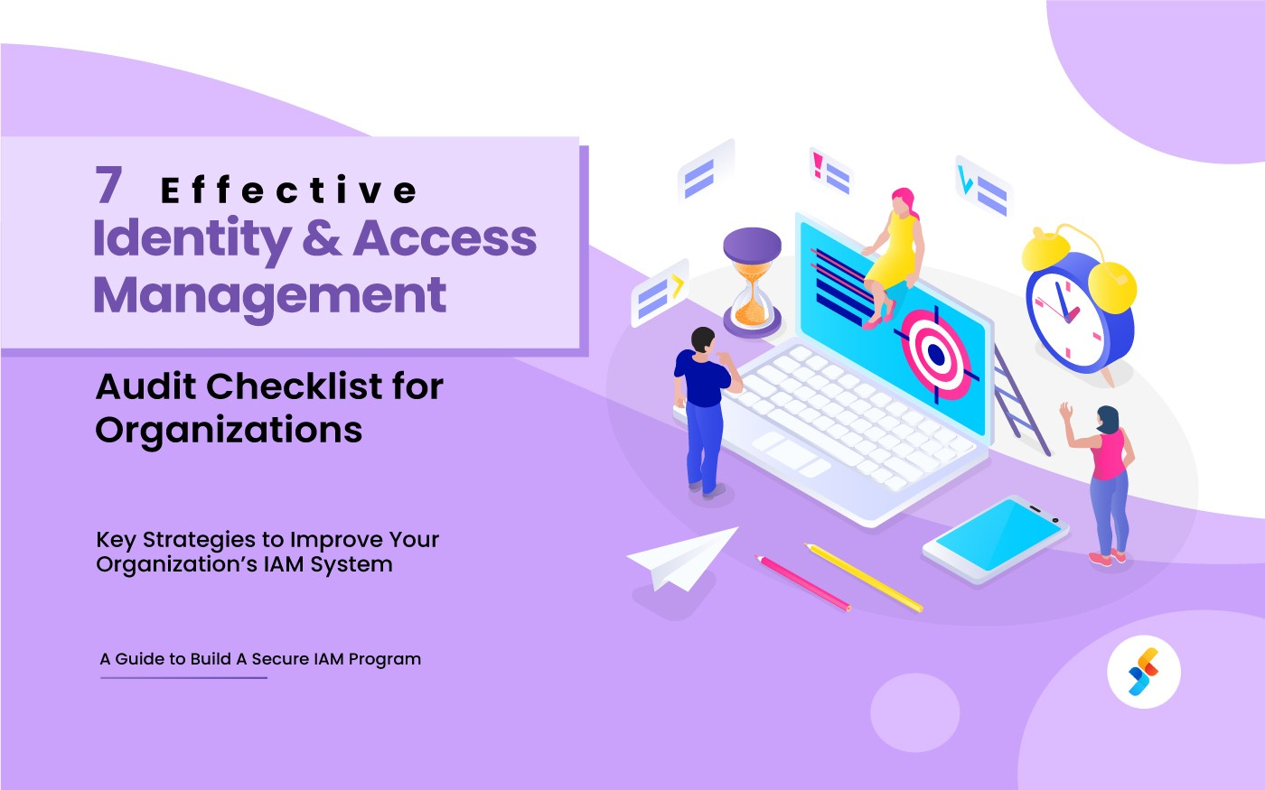 7 Effective Identity and Access Management Audit Checklist for Organizations