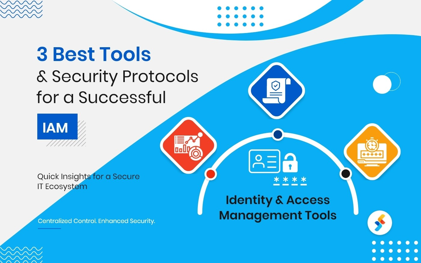 3 Best Tools and Security Protocols for a Successful IAM