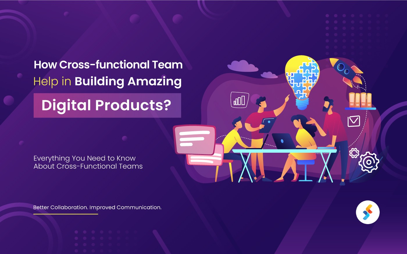 How Cross-functional Teams Help in Building Amazing Digital Products?