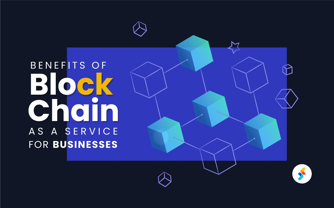 Benefits of Blockchain-as-a-Service for Businesses