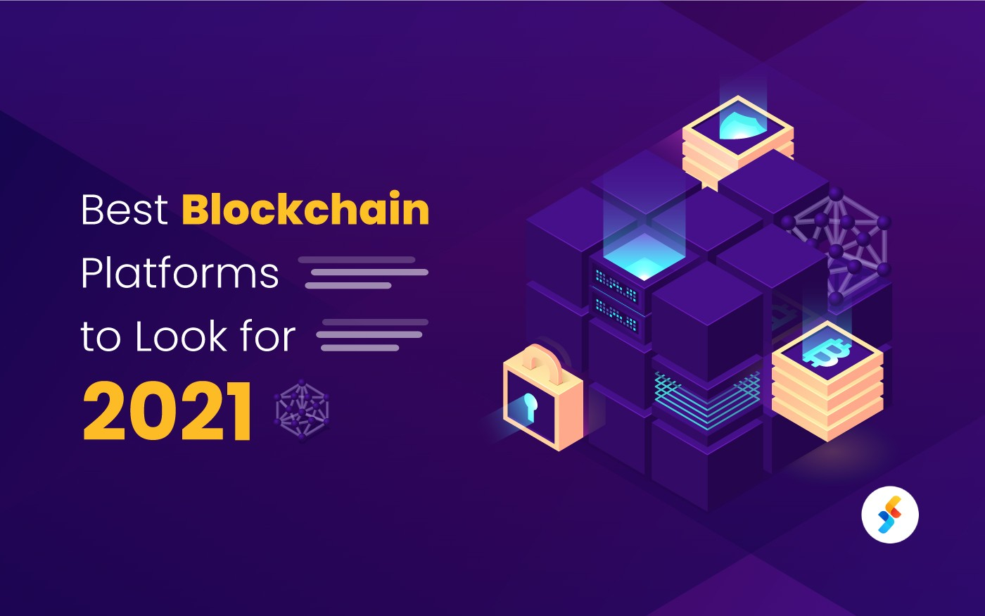 Best Blockchain Platforms to Look For in 2021