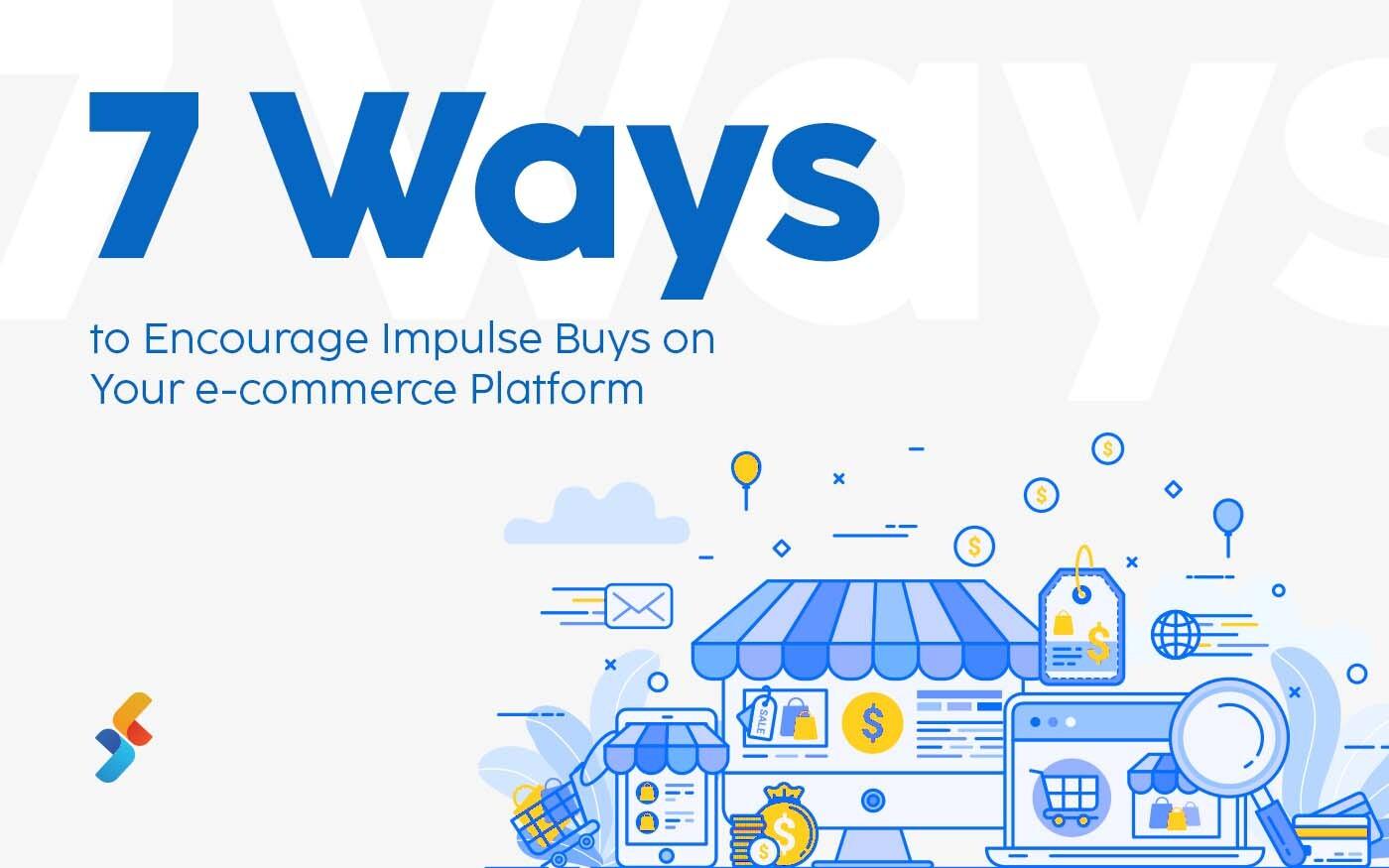7 Ways to Encourage Impulse Buys on Your E-Commerce Platform